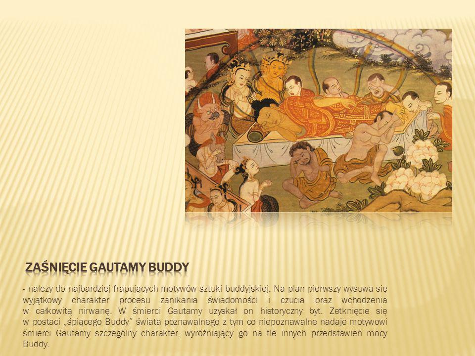 - należy do najbardziej frapujących motywów sztuki buddyjskiej. Na plan pierwszy wysuwa się wyjątkowy charakter procesu zanikania świadomości i czucia