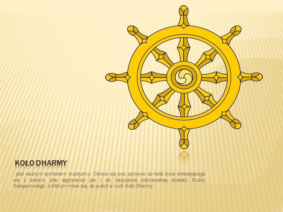 - jest ważnym symbolem buddyzmu. Odnosi się ono zarówno do koła życia składającego się z sześciu sfer egzystencji jak i do nauczania (ośmiorakiej ście