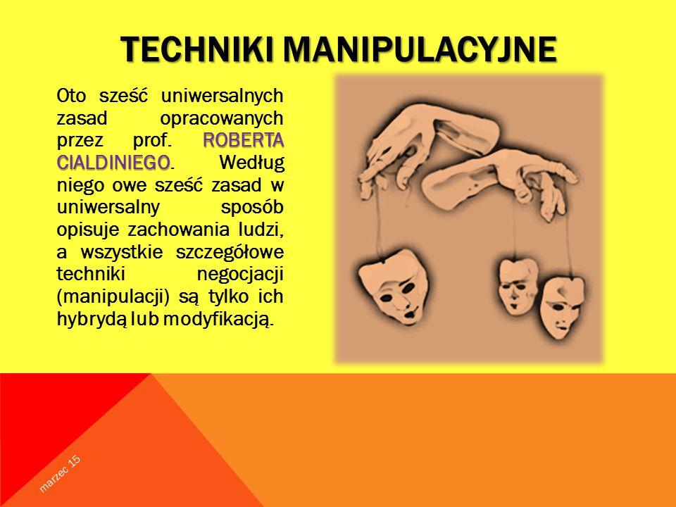 TECHNIKI MANIPULACYJNE ROBERTA CIALDINIEGO Oto sześć uniwersalnych zasad opracowanych przez prof.