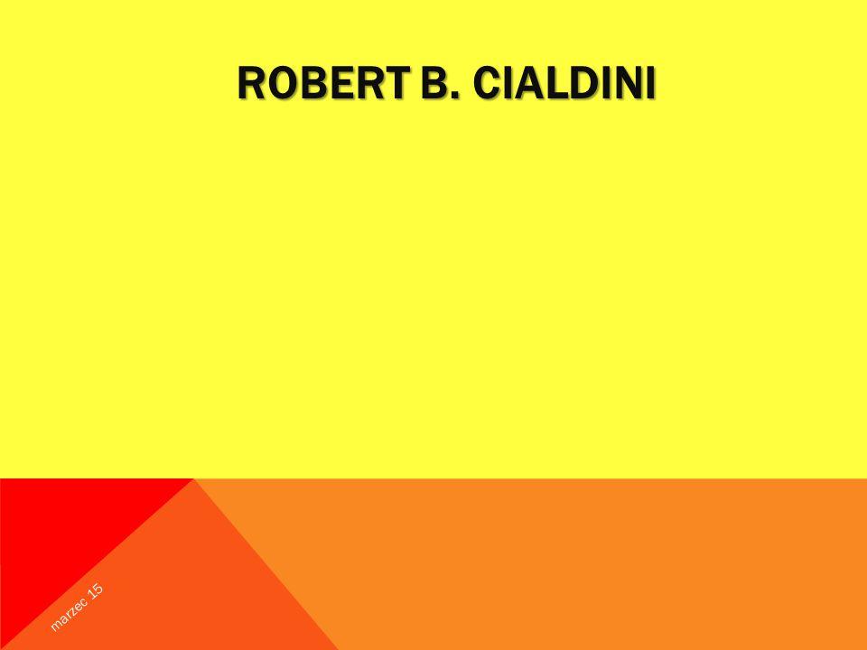 ROBERT B. CIALDINI marzec 15