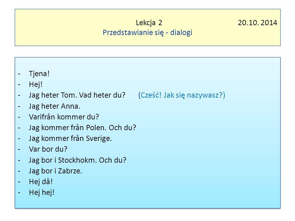 Lekcja 2 20.10.2014 Przedstawianie się - dialogi -Tjena.