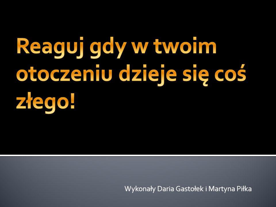 Wykonały Daria Gastołek i Martyna Piłka