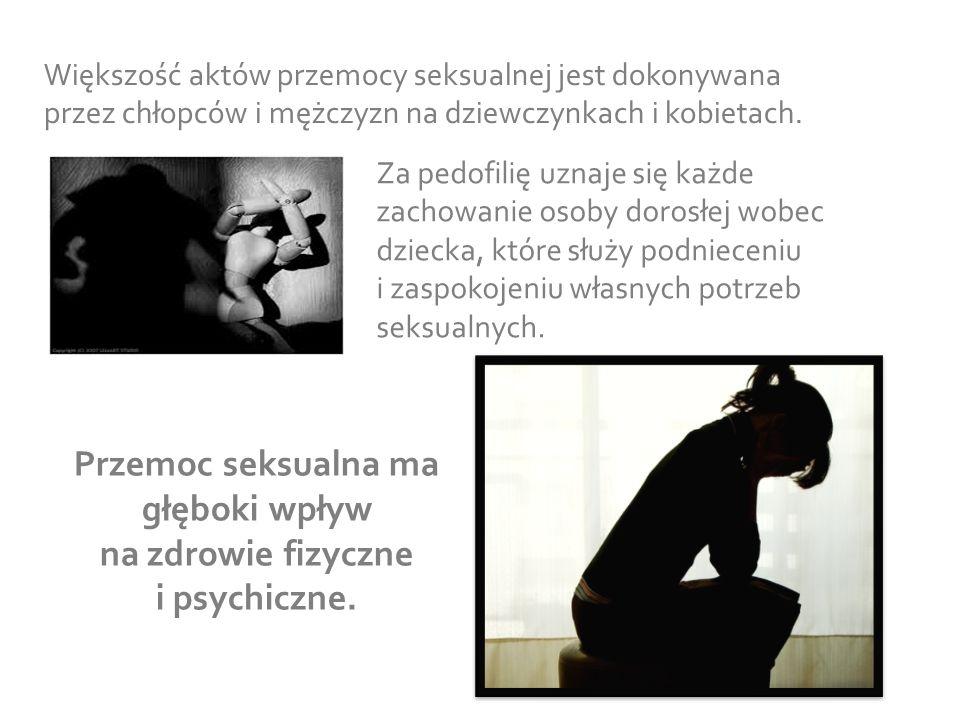 Przemoc seksualna ma głęboki wpływ na zdrowie fizyczne i psychiczne. Większość aktów przemocy seksualnej jest dokonywana przez chłopców i mężczyzn na