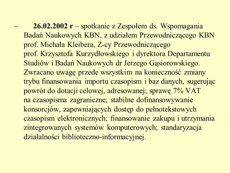  26.02.2002 r – spotkanie z Zespołem ds. Wspomagania Badań Naukowych KBN, z udziałem Przewodniczącego KBN prof. Michała Kleibera, Z-cy Przewodniczące