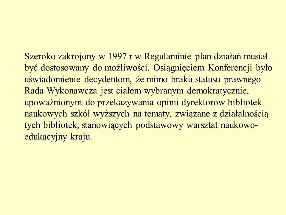 Szeroko zakrojony w 1997 r w Regulaminie plan działań musiał być dostosowany do możliwości.