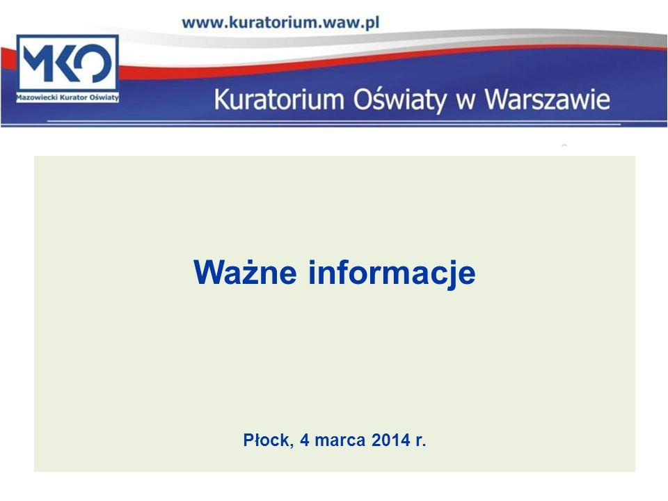 Ważne informacje Płock, 4 marca 2014 r.