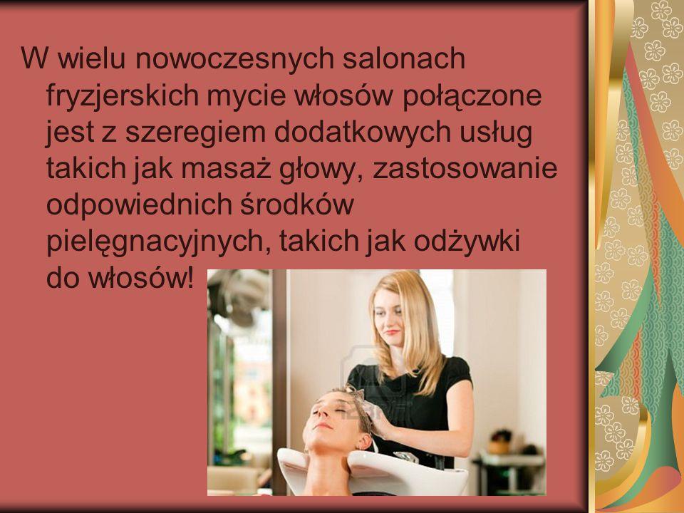 W wielu nowoczesnych salonach fryzjerskich mycie włosów połączone jest z szeregiem dodatkowych usług takich jak masaż głowy, zastosowanie odpowiednich
