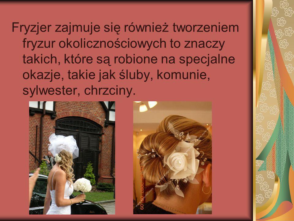 Fryzjer zajmuje się również tworzeniem fryzur okolicznościowych to znaczy takich, które są robione na specjalne okazje, takie jak śluby, komunie, sylw