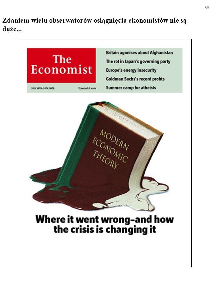 55 Zdaniem wielu obserwatorów osiągnięcia ekonomistów nie są duże...