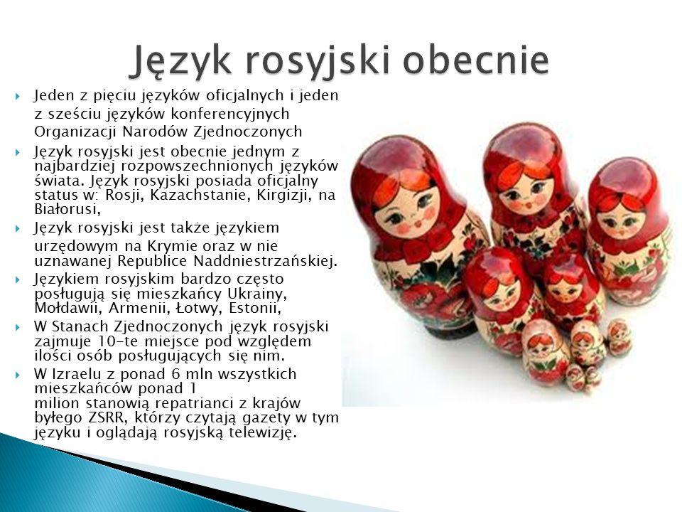  Jeden z pięciu języków oficjalnych i jeden z sześciu języków konferencyjnych Organizacji Narodów Zjednoczonych  Język rosyjski jest obecnie jednym