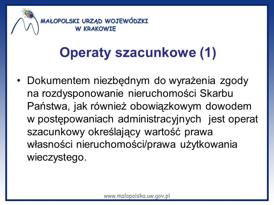 Operaty szacunkowe (1) Dokumentem niezbędnym do wyrażenia zgody na rozdysponowanie nieruchomości Skarbu Państwa, jak również obowiązkowym dowodem w po