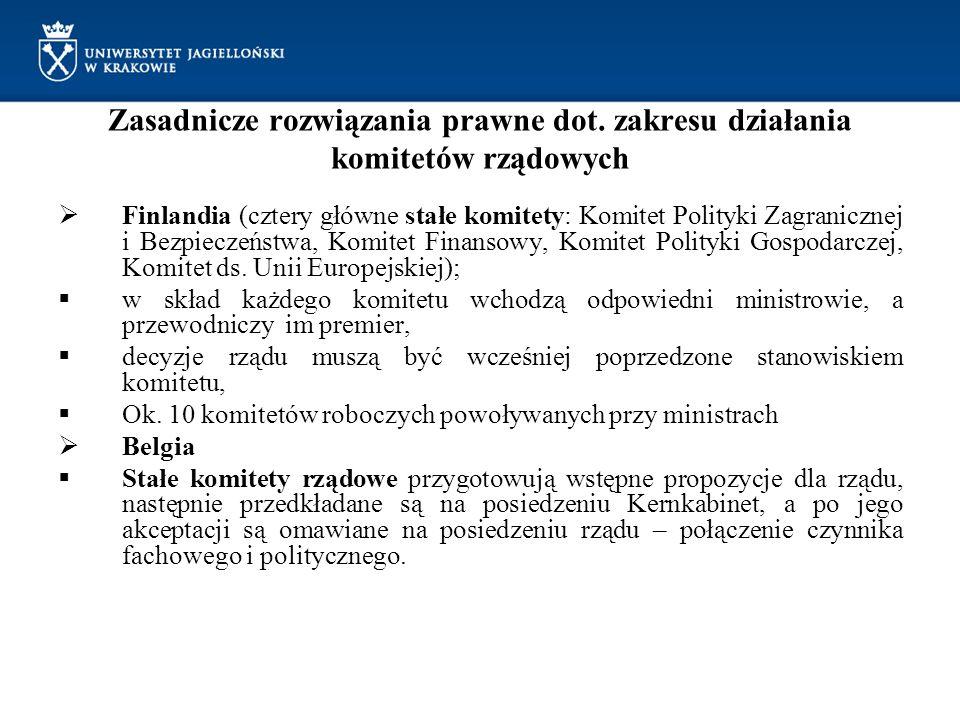 Zasadnicze rozwiązania prawne dot. zakresu działania komitetów rządowych  Finlandia (cztery główne stałe komitety: Komitet Polityki Zagranicznej i Be