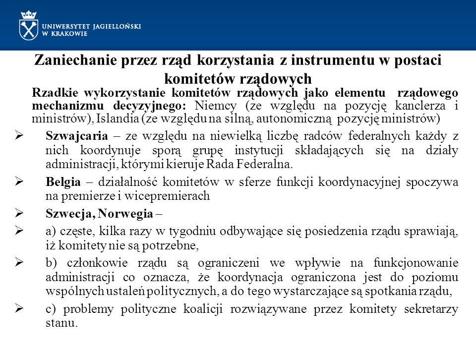 Zaniechanie przez rząd korzystania z instrumentu w postaci komitetów rządowych Rzadkie wykorzystanie komitetów rządowych jako elementu rządowego mecha