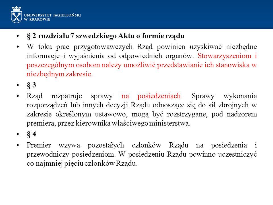 § 2 rozdziału 7 szwedzkiego Aktu o formie rządu W toku prac przygotowawczych Rząd powinien uzyskiwać niezbędne informacje i wyjaśnienia od odpowiednic