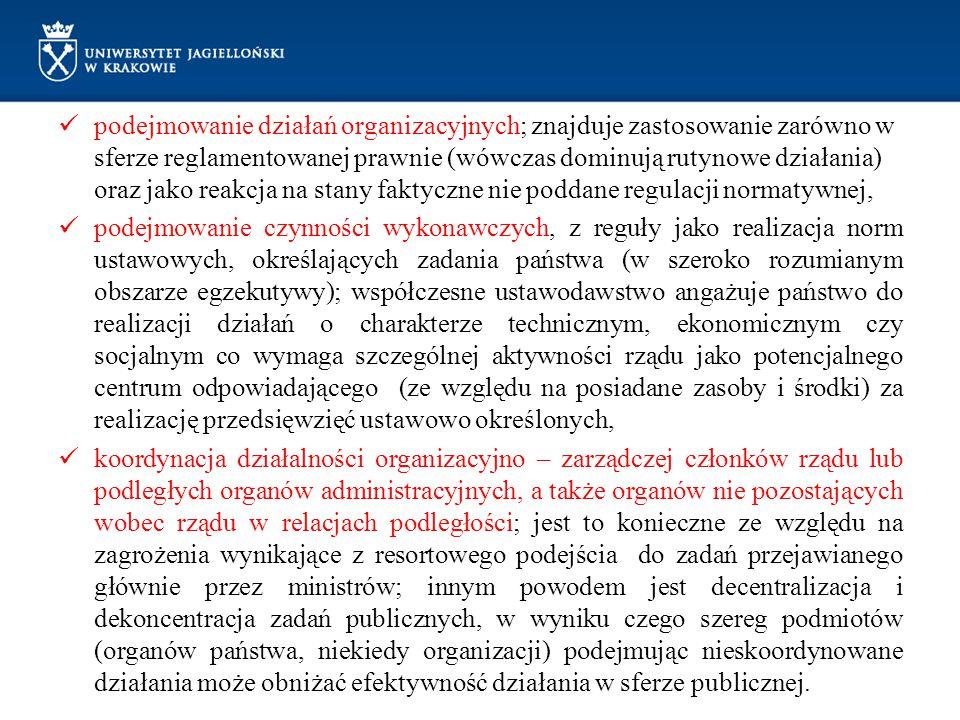 podejmowanie działań organizacyjnych; znajduje zastosowanie zarówno w sferze reglamentowanej prawnie (wówczas dominują rutynowe działania) oraz jako r