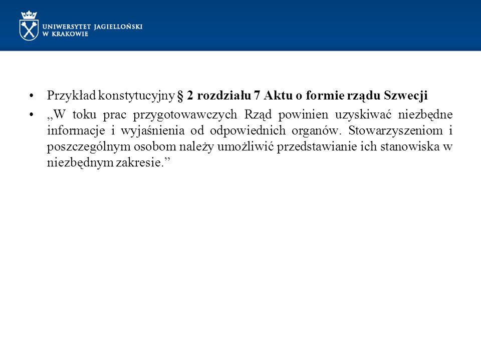 """Przykład konstytucyjny § 2 rozdziału 7 Aktu o formie rządu Szwecji """"W toku prac przygotowawczych Rząd powinien uzyskiwać niezbędne informacje i wyjaśn"""