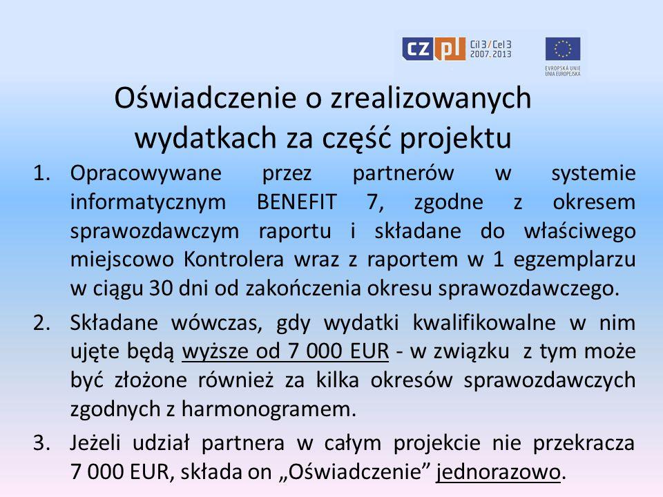 Oświadczenie o zrealizowanych wydatkach za część projektu 1.Opracowywane przez partnerów w systemie informatycznym BENEFIT 7, zgodne z okresem sprawoz