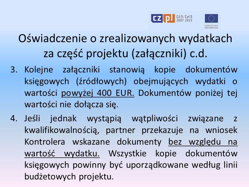 Oświadczenie o zrealizowanych wydatkach za część projektu (załączniki) c.d. 3.Kolejne załączniki stanowią kopie dokumentów księgowych (źródłowych) obe