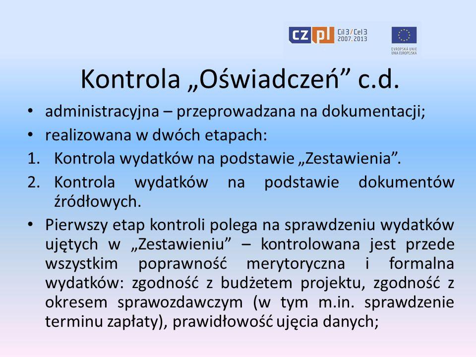 """Kontrola """"Oświadczeń"""" c.d. administracyjna – przeprowadzana na dokumentacji; realizowana w dwóch etapach: 1.Kontrola wydatków na podstawie """"Zestawieni"""