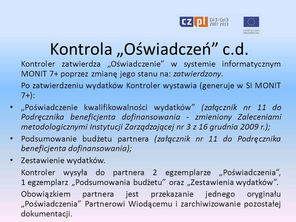 """Kontrola """"Oświadczeń"""" c.d. Kontroler zatwierdza """"Oświadczenie"""" w systemie informatycznym MONIT 7+ poprzez zmianę jego stanu na: zatwierdzony. Po zatwi"""