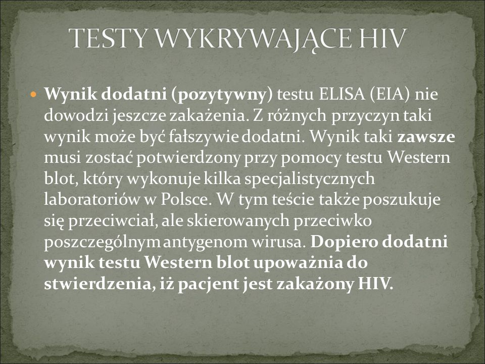Wynik dodatni (pozytywny) testu ELISA (EIA) nie dowodzi jeszcze zakażenia.