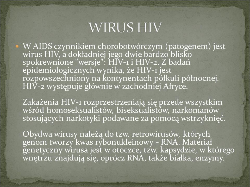 W AIDS czynnikiem chorobotwórczym (patogenem) jest wirus HIV, a dokładniej jego dwie bardzo blisko spokrewnione wersje : HIV-1 i HIV-2.