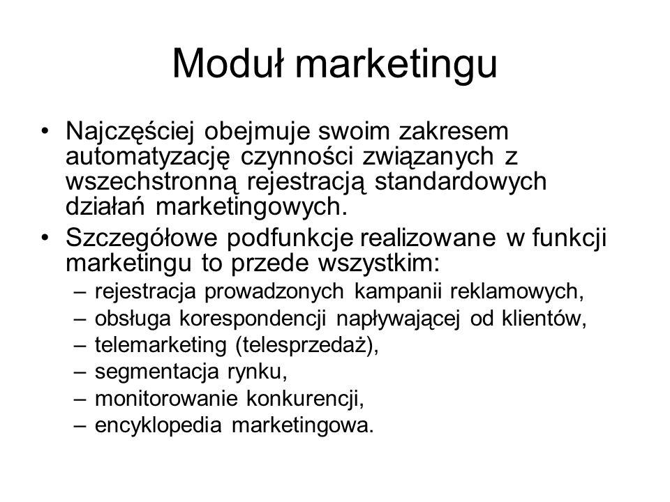 Moduł marketingu Najczęściej obejmuje swoim zakresem automatyzację czynności związanych z wszechstronną rejestracją standardowych działań marketingowych.