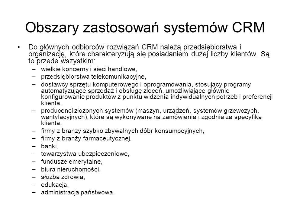 Obszary zastosowań systemów CRM Do głównych odbiorców rozwiązań CRM należą przedsiębiorstwa i organizację, które charakteryzują się posiadaniem dużej