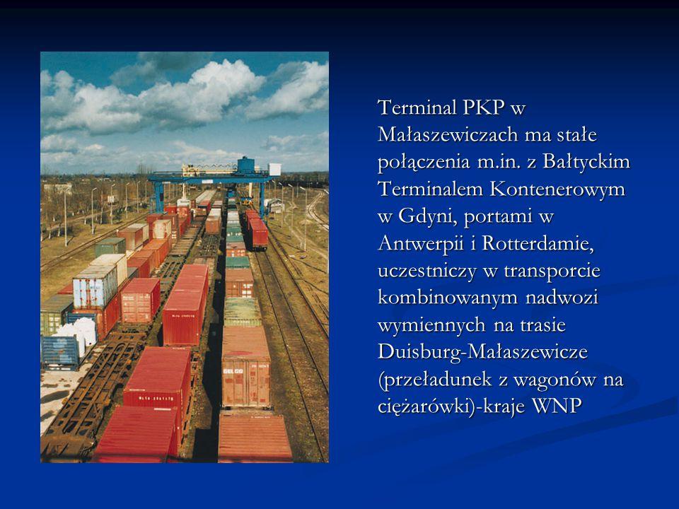 Terminal PKP w Małaszewiczach ma stałe połączenia m.in. z Bałtyckim Terminalem Kontenerowym w Gdyni, portami w Antwerpii i Rotterdamie, uczestniczy w