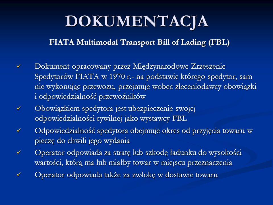 DOKUMENTACJA FIATA Multimodal Transport Bill of Lading (FBL) FIATA Multimodal Transport Bill of Lading (FBL) Dokument opracowany przez Międzynarodowe
