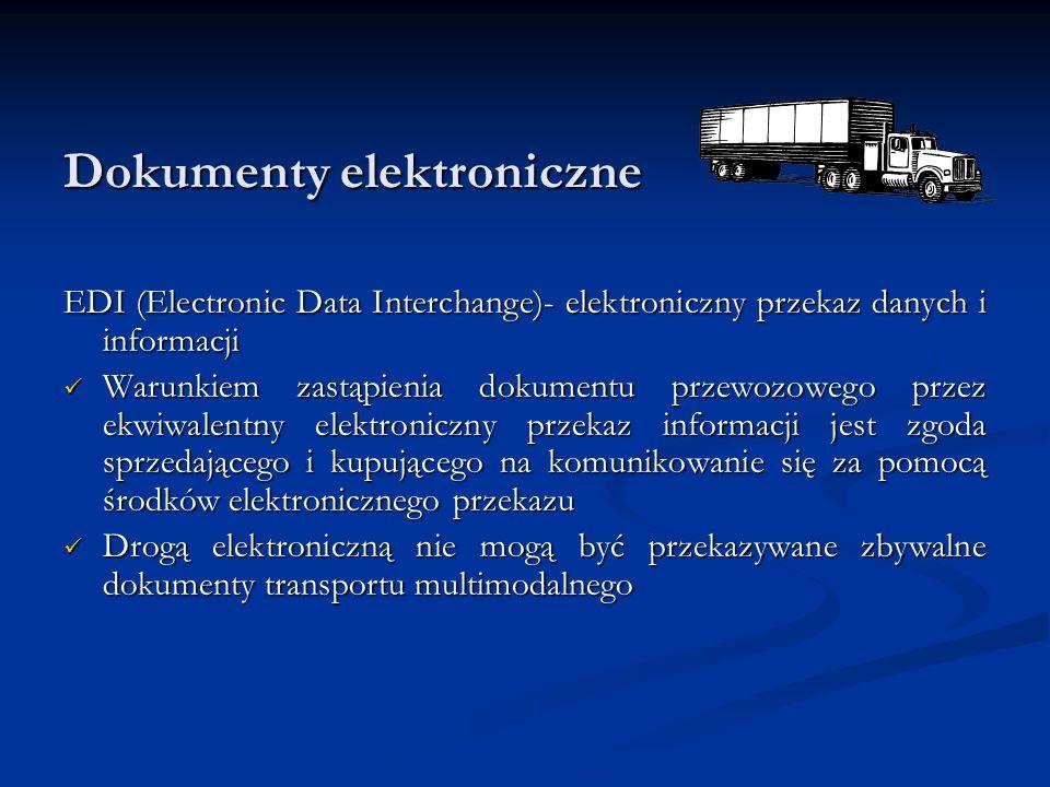 Dokumenty elektroniczne EDI (Electronic Data Interchange)- elektroniczny przekaz danych i informacji Warunkiem zastąpienia dokumentu przewozowego prze