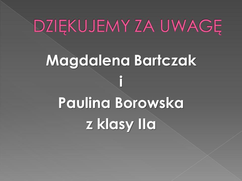 Magdalena Bartczak i Paulina Borowska z klasy IIa