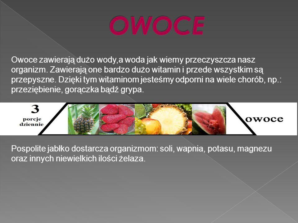 Owoce zawierają dużo wody,a woda jak wiemy przeczyszcza nasz organizm. Zawierają one bardzo dużo witamin i przede wszystkim są przepyszne. Dzięki tym