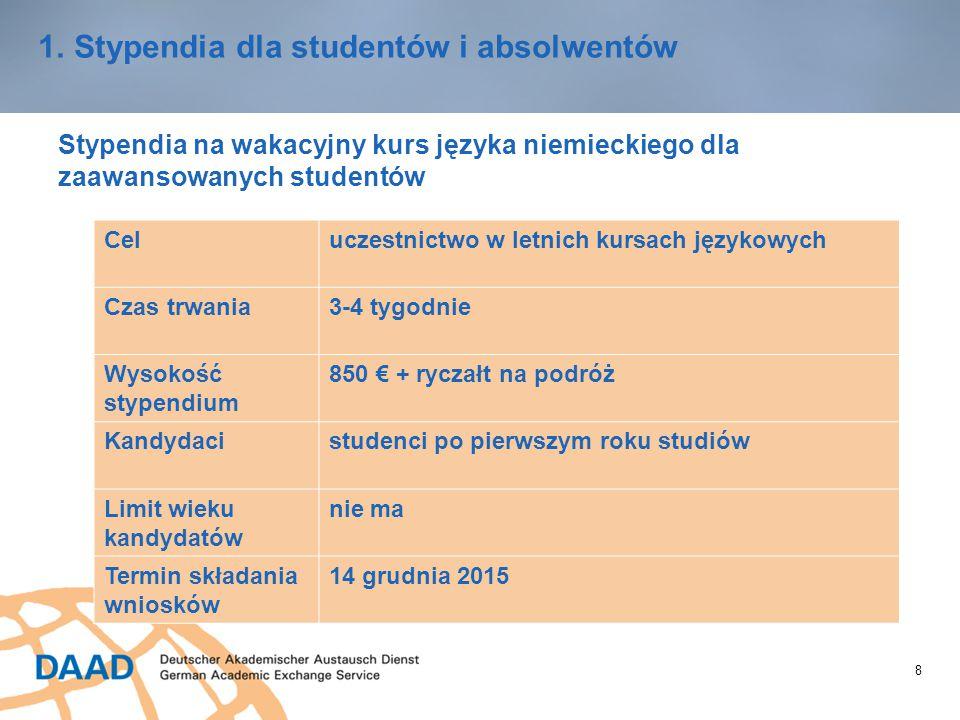 8 1.Stypendia dla studentów i absolwentów Stypendia na wakacyjny kurs języka niemieckiego dla zaawansowanych studentów Celuczestnictwo w letnich kursa