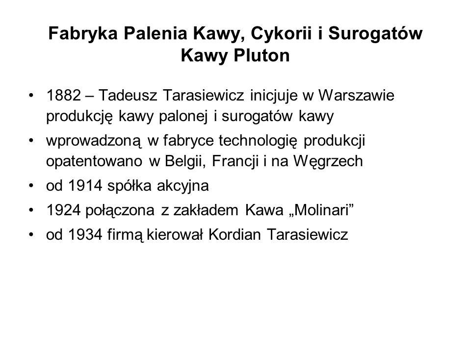 Fabryka Palenia Kawy, Cykorii i Surogatów Kawy Pluton 1882 – Tadeusz Tarasiewicz inicjuje w Warszawie produkcję kawy palonej i surogatów kawy wprowadz