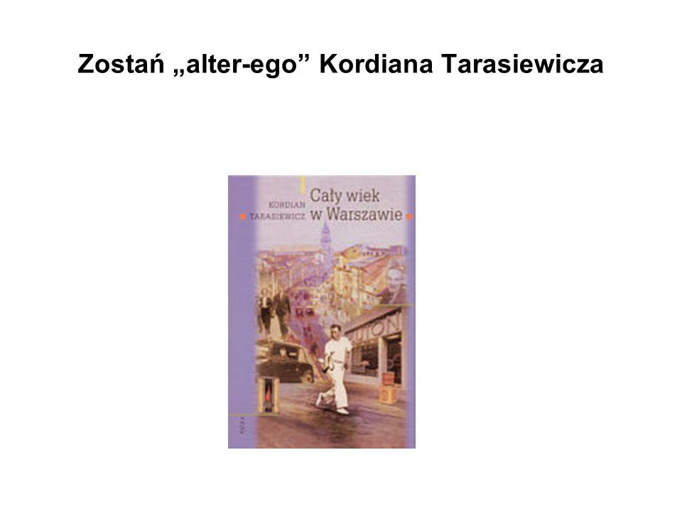 """Zostań """"alter-ego"""" Kordiana Tarasiewicza"""