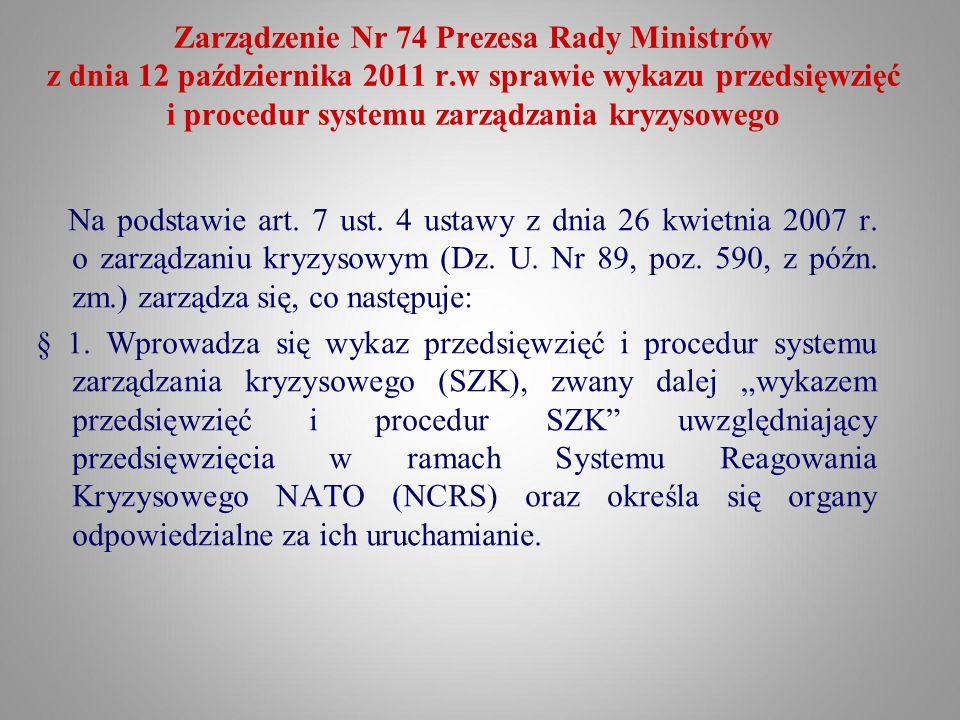 Zarządzenie Nr 74 Prezesa Rady Ministrów z dnia 12 października 2011 r.w sprawie wykazu przedsięwzięć i procedur systemu zarządzania kryzysowego Na po