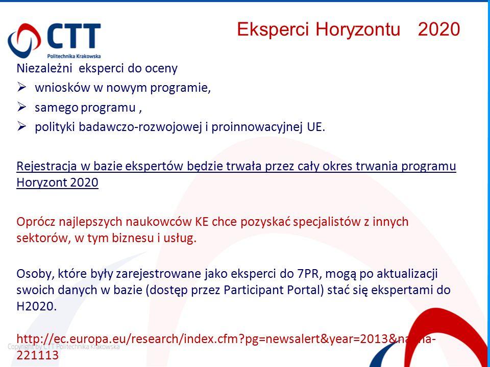Eksperci Horyzontu 2020 Niezależni eksperci do oceny  wniosków w nowym programie,  samego programu,  polityki badawczo-rozwojowej i proinnowacyjnej UE.