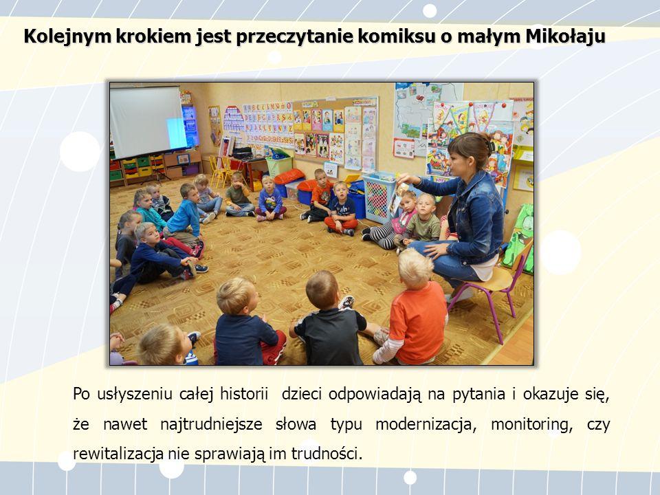 Po usłyszeniu całej historii dzieci odpowiadają na pytania i okazuje się, że nawet najtrudniejsze słowa typu modernizacja, monitoring, czy rewitalizacja nie sprawiają im trudności.