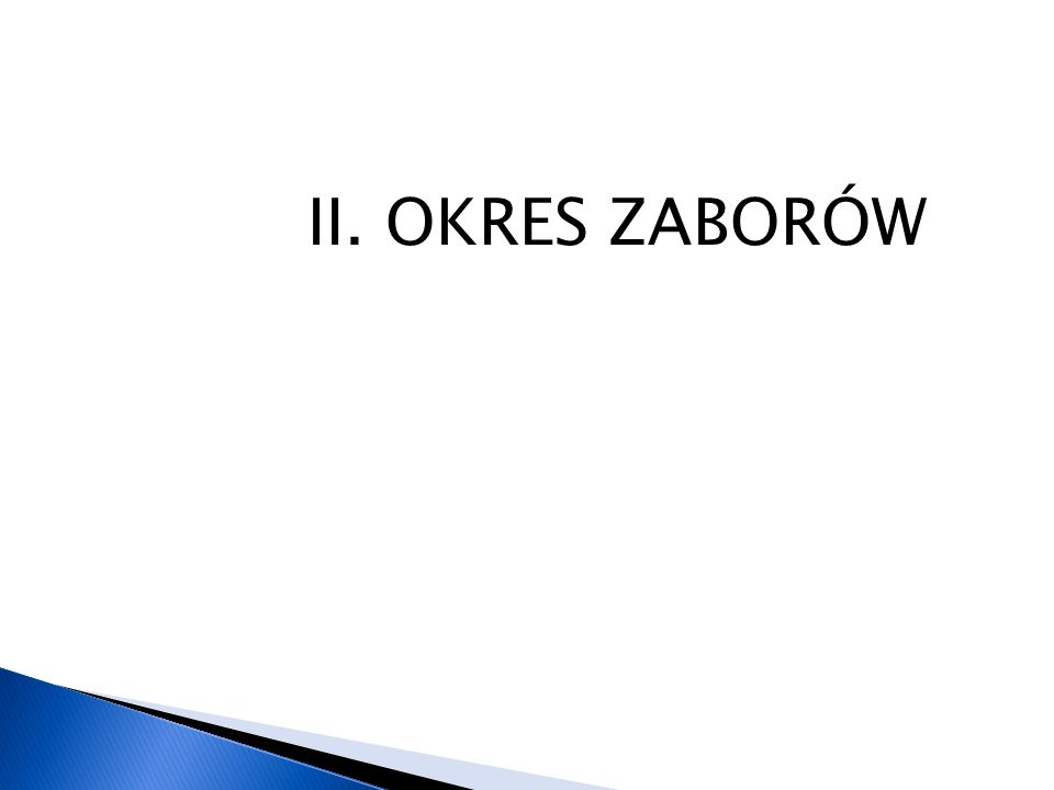 II. OKRES ZABORÓW