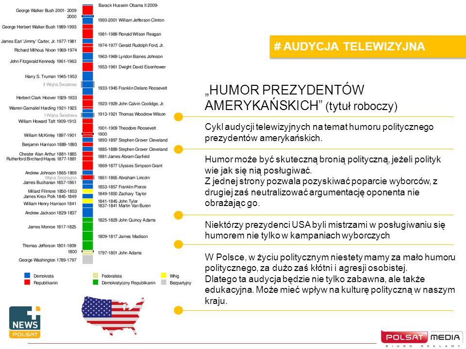 """""""HUMOR PREZYDENTÓW AMERYKAŃSKICH"""" (tytuł roboczy) # AUDYCJA TELEWIZYJNA Cykl audycji telewizyjnych na temat humoru politycznego prezydentów amerykańsk"""