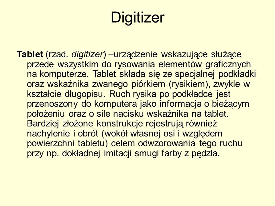 Tablet (rzad. digitizer) –urządzenie wskazujące służące przede wszystkim do rysowania elementów graficznych na komputerze. Tablet składa się ze specja
