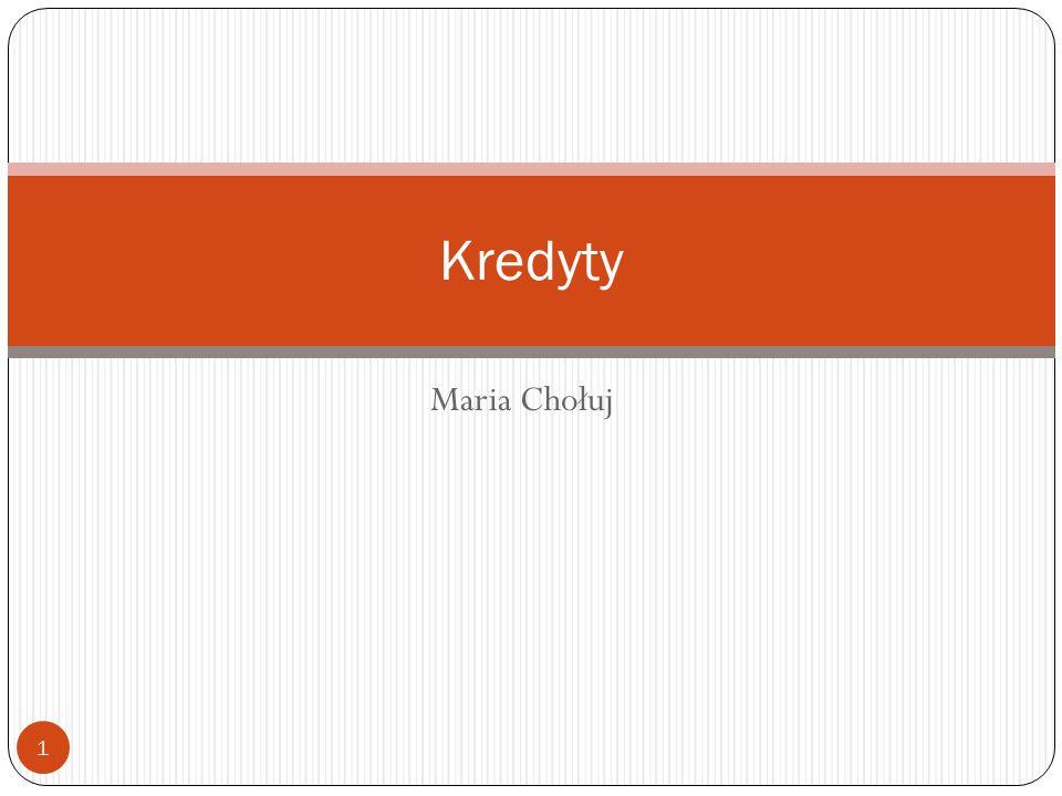 Maria Chołuj Kredyty 1