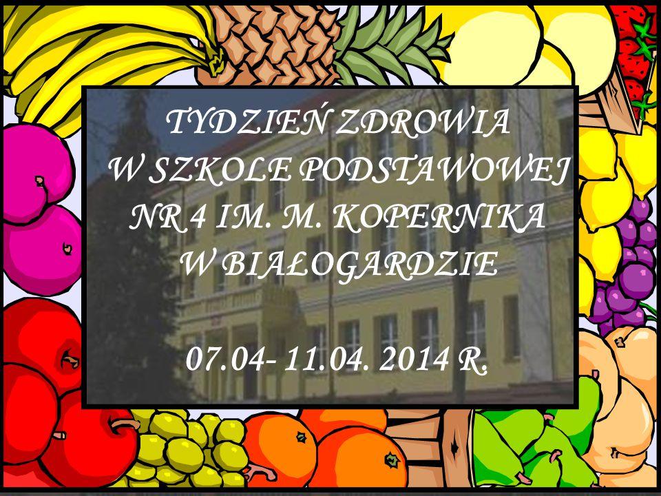 TYDZIEŃ ZDROWIA W SZKOLE PODSTAWOWEJ NR 4 IM. M. KOPERNIKA W BIAŁOGARDZIE 07.04- 11.04. 2014 R.