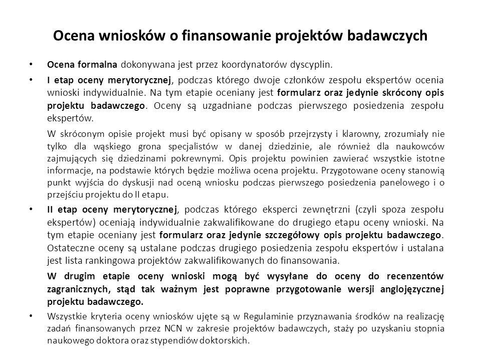 Ocena wniosków o finansowanie projektów badawczych Ocena formalna dokonywana jest przez koordynatorów dyscyplin.