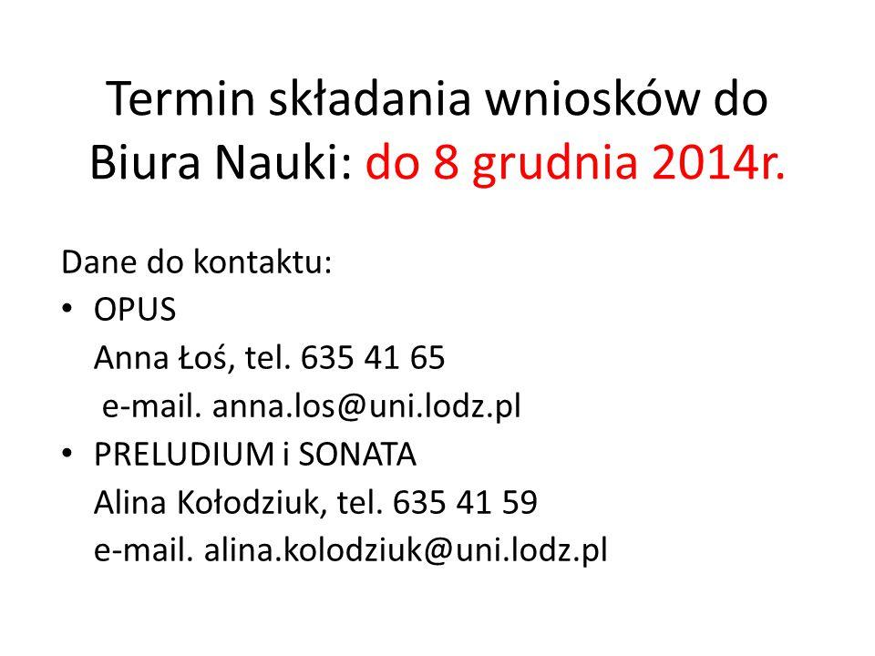Termin składania wniosków do Biura Nauki: do 8 grudnia 2014r.