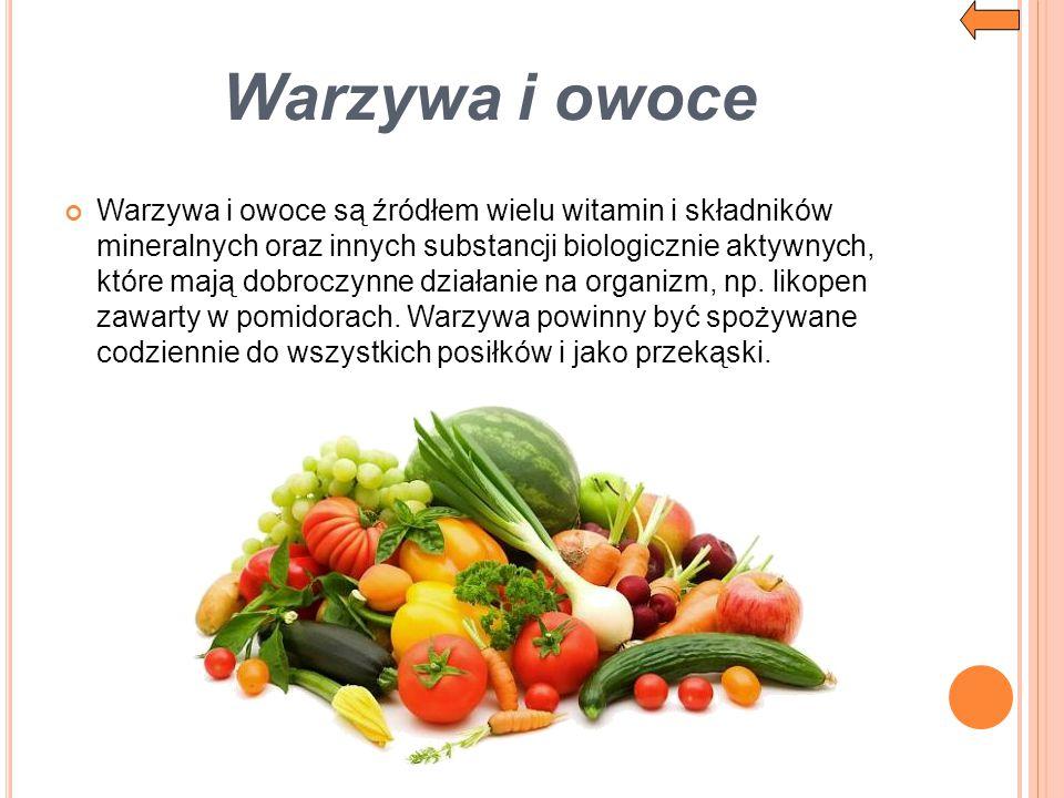 Warzywa i owoce Warzywa i owoce są źródłem wielu witamin i składników mineralnych oraz innych substancji biologicznie aktywnych, które mają dobroczynn