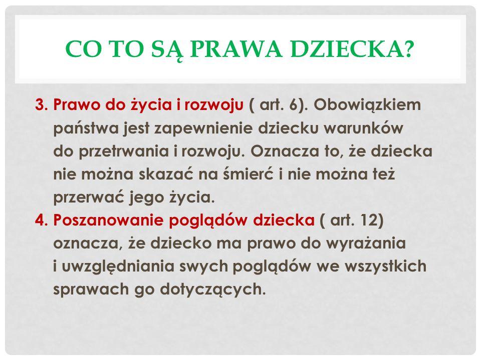 CO TO SĄ PRAWA DZIECKA.3. Prawo do życia i rozwoju ( art.