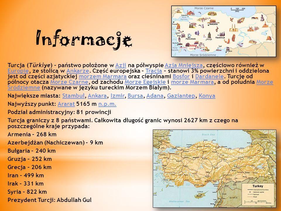 Turcja (Türkiye) – państwo położone w Azji na półwyspie Azja Mniejsza, częściowo również w Europie, ze stolicą w Ankarze.