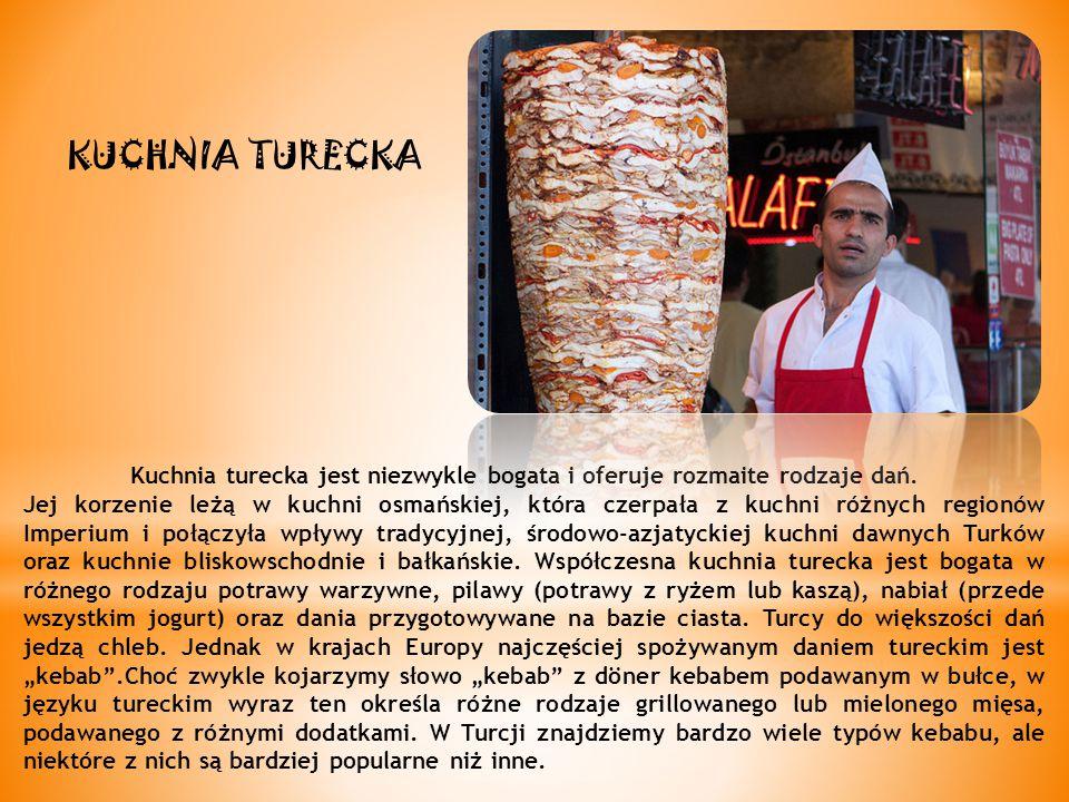 Kuchnia turecka jest niezwykle bogata i oferuje rozmaite rodzaje dań.